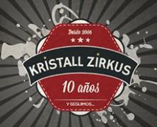 Kristall Zirkus celebra su X Aniversario