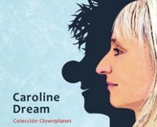"""Agotada la segunda edición del libro """"El payaso que hay en ti"""" de Caroline Dream"""