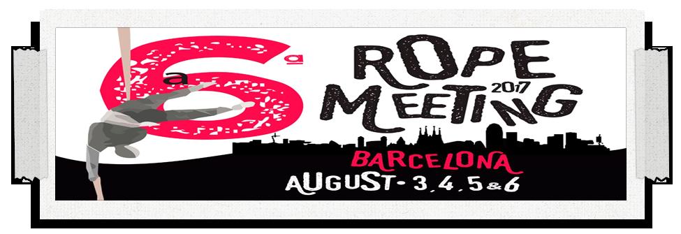 Barcelona Rope Meeting 2017