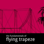 The Fundamentals of Flying Trapeze