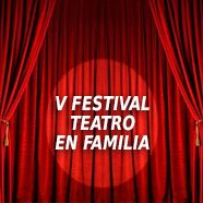 V Festival de Teatro en Familia