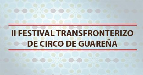 Festival Transfronterizo de Artes Circenses de Guareña 2018