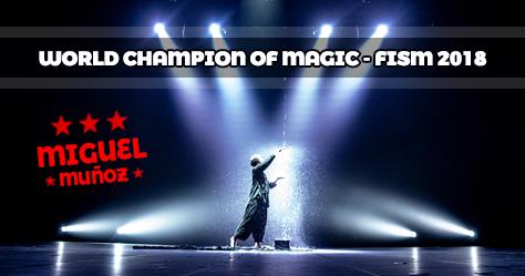 FISM 2018 Miguel Muñoz campeon del mundo