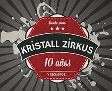 Kristall Zirkus ha celebrado sus 10 años