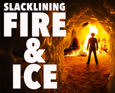 Slacklining, Fire & Ice